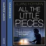 All the Little Pieces | Jilliane Hoffman