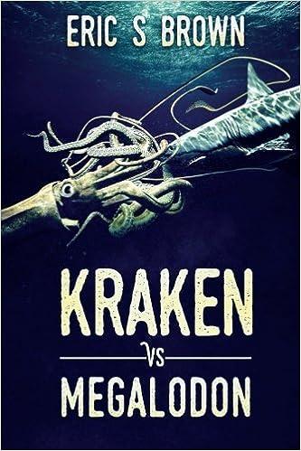 Kraken vs. Megalodon by Eric S. Brown (2016-06-22)