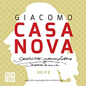 Reife (Geschichte meines Lebens 3) | Giacomo Casanova