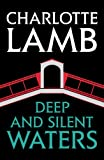 Deep and Silent Waters by Charlotte Lamb front cover