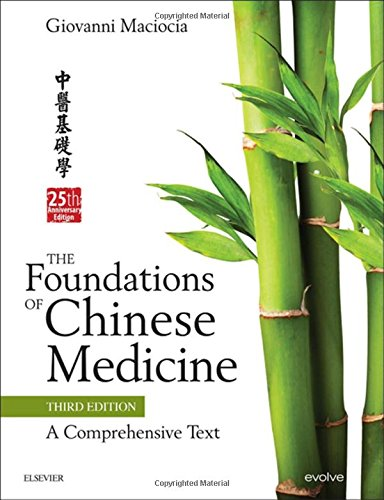 The Foundations Of Chinese Medicine  A Comprehensive Text  3E