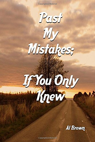 Read Online Past My Mistakes: If You Only Knew PDF