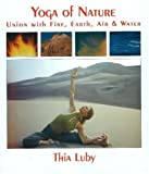 img - for Yoga of Nature: Union With Fire, Earth, Air & Water book / textbook / text book