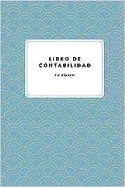 Libro de Contabilidad En Blanco: Con Libro Diario y Libro