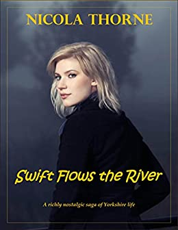 Swift Flows the River by [Thorne, Nicola]