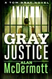Gray Justice (A Tom Gray Novel)