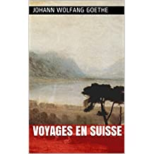 Voyages en Suisse (French Edition)