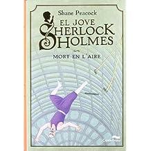 El jove Sherlock Holmes. Mort en l'aire