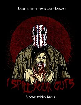 I Spill Your Guts by [Kisella, Nick]