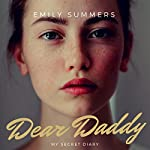 Dear Daddy: The Child Abuse True Story That Will Break Your Heart  | Emily Summers