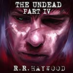 The Undead: Part 4 | R R Haywood