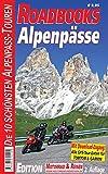 M&R Roadbooks: Alpenpässe: Die 10 schönsten Alpenpass-Touren
