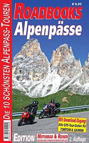 M&R Roadbooks: Alpenpässe: Die 10 schönsten Alpe...