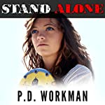 Stand Alone | P.D. Workman