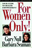 For Women Only!, Gary Null and Barbara Seaman, 1583220151