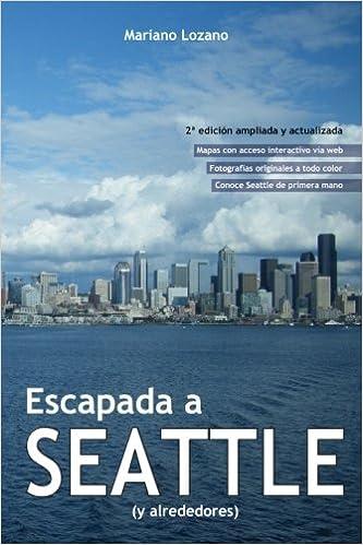 Escapada a Seattle: Amazon.es: Mariano Lozano: Libros