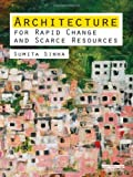 Architecture for Rapid Change and Scarce Resources, Sumita Sinha, 184971116X