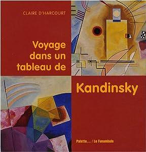 """Afficher """"Voyage dans un tableau de Kandinsky"""""""