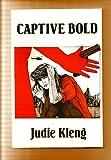 Captive Bold, Judie Kleng, 1560024488