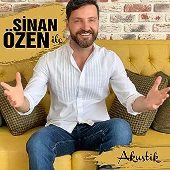 Sinan Ozen Ile Akustik By Sinan Ozen On Amazon Music Amazon Com