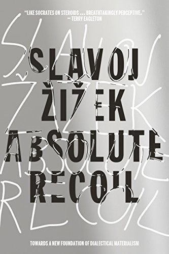 Absolute Recoil: Towards A New Foundation Of Dialectical Materialism [Slavoj Zizek] (Tapa Blanda)