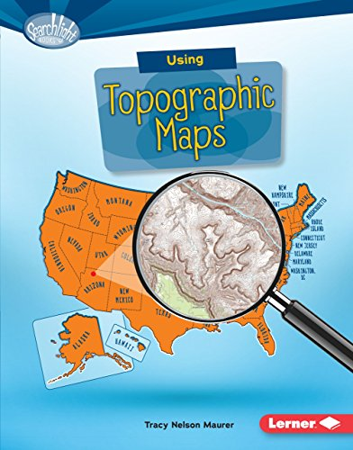 Using Topographic Maps (Searchlight Books ™ — What Do You Know about Maps?)