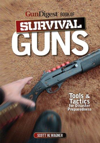 Download The Gun Digest Book of Survival Guns: Tools & Tactics for Survival Preparedness ebook