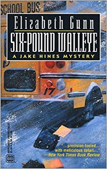 Six-Pound Walleye (Jake Hines Mysteries) by Elizabeth Gunn (2002-07-01)