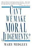 Can't We Make Moral Judgements?, Mary Midgley, 0312087268