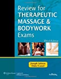 img - for Review for Therapeutic Massage and Bodywork Exams (LWW Massage Therapy and Bodywork Educational Series) 3rd (third) by Ashton MS PT, Joseph, Cassel NCTMB, Duke (2010) Spiral-bound book / textbook / text book