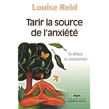 Tarir la source de l'anxiété: Se défaire du ressentiment (Croissance Personnelle) (French Edition)
