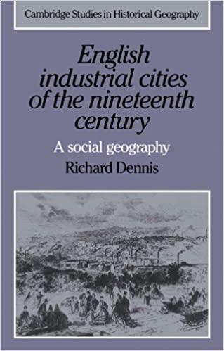 Book English Industrial Cities of the Nineteenth Century: A Social Geography (Cambridge Studies in Historical Geography)