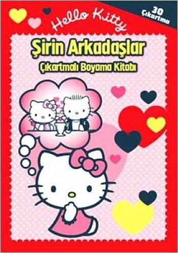 Hello Kitty Sirin Arkadaslar Cikartmali Boyama Kitabi 9786050912388