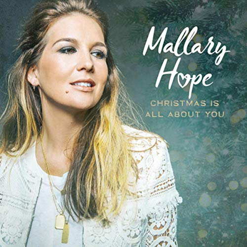 Mallary Hope - Christmas Is All About You EP (2019)