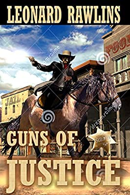 Guns of Justice by Leonard Rawlins Kindle Version