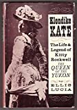 img - for Klondike Kate; The Life and Legend of Kitty Rockwell The Queen of the Yukom book / textbook / text book