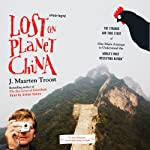 Lost on Planet China  | J. Maarten Troost