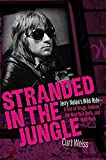 Stranded in the Jungle: Jerry Nolan's Wild Ride - a Tale of Drugs, Fashion, the New York Dolls, and Punk Rock