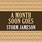 A Month Soon Goes | Storm Jameson