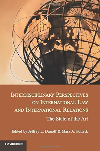 Interdisciplinary Perspectives on International Law and International Relations: The State of the Art
