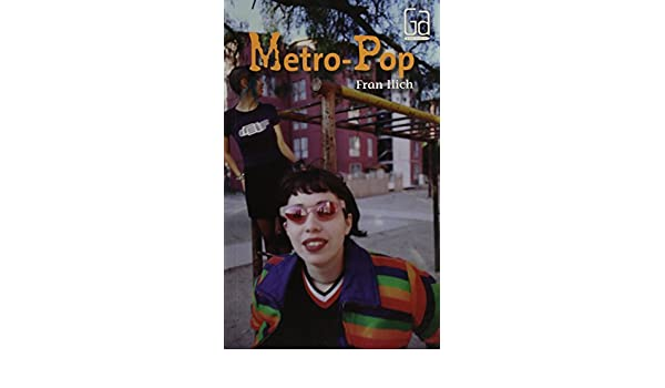 FRAN ILICH METRO POP EBOOK DOWNLOAD
