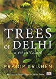 Trees of Delhi: A Field Guide