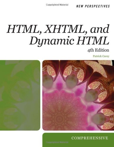 New Perspectives on HTML, XHTML, and Dynamic HTML: Comprehensive (New Perspectives Series: Web Design) by Cengage Learning