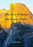 The Love of Nature and the Nature of Love, Elaine Bolduc, 1304718476