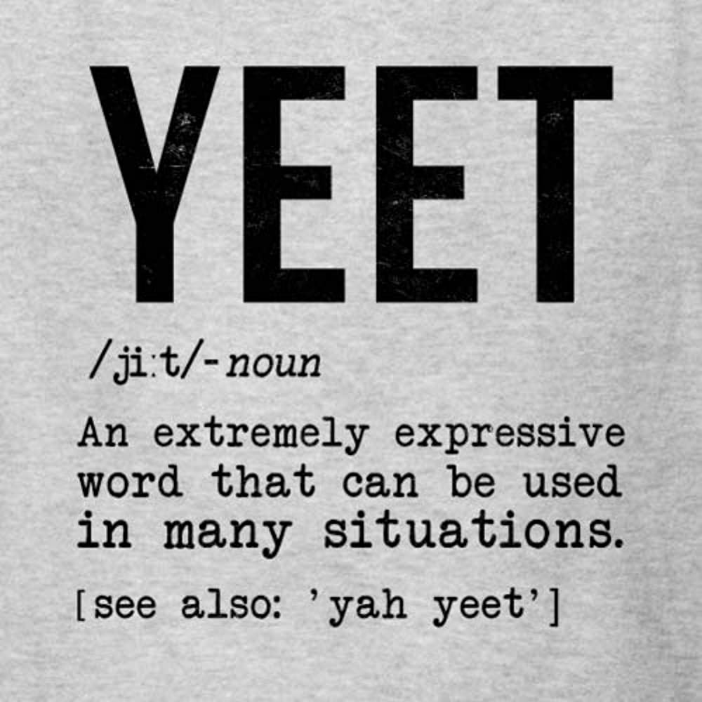 Amazon Com Spreadshirt Yeet Definition Kids T Shirt S Heather Gray Clothing 'yeet' is a modified form of another slang term, 'leet', which is a shortened form of the root word 'elite', (the best of the best, the highest part of society, the you can use the word yeet wherever you might use exclamation words like: spreadshirt yeet definition kids