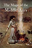 The Magic of the Middle Ages, Viktor Rydberg, 1478282339
