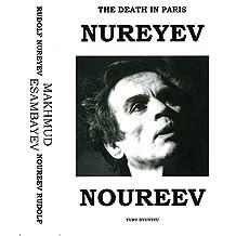 The Death In Paris: Rudolf Nureyev - Makhmud Esambayev - Son Mort En Paris: Rudolf Noureev - Makhmud Esambayev