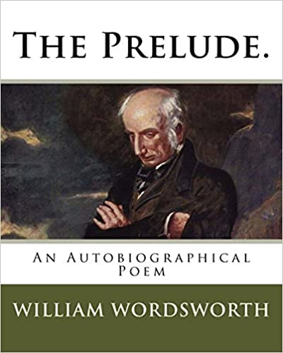 Amazoncom The Prelude An Autobiographical Poem