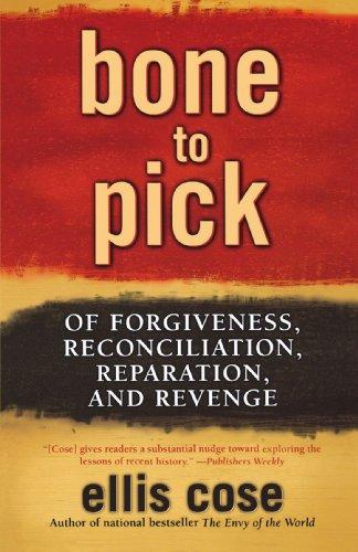 Bone to Pick: Of Forgiveness, Reconciliation, Reparation,...