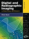 Digital And Radiographic Imaging: A Practical Approach, 4E